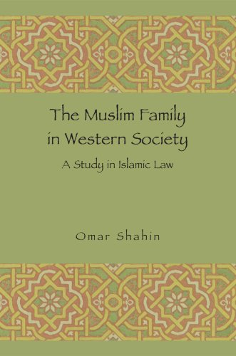 9781929569304: The Muslim Family in Western Society: A Study in Islamic Law