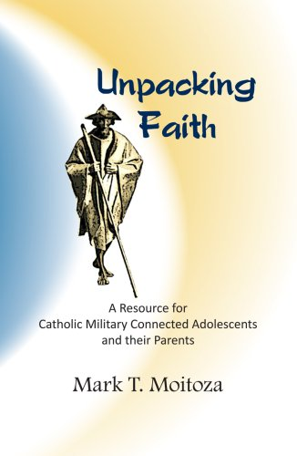 9781929569342: Unpacking Faith: A Resource for Catholic Military Connected Adolescents and Their Parents