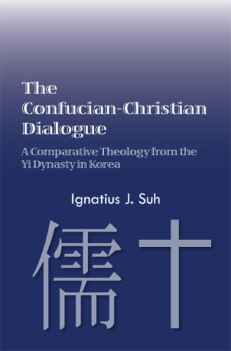 9781929569380: The Confucian-Christian Dialogue: A Comparative Theology From the Yi Dynasty in Korea