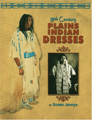 9781929572014: 19th Century Plains Indian Dresses