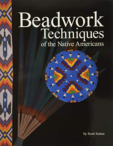 9781929572113: Beadwork Techniques of the Native Americans