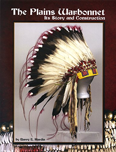 9781929572236: The Plains Warbonnet: Its Story and Construction