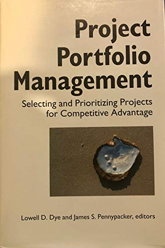 Project Portfolio Management: Selecting and Prioritizing Projects