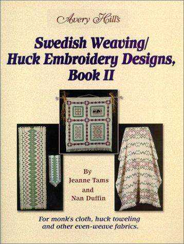 Swedish Weaving/Huck Embroidery Designs Book 2: Duffin, Nan; Tams,