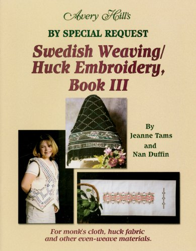SWEDISH WEAVING/HUCK EMBROIDERY DESIGNS} Avery Hill's By Special Request: Swedish Weaving...