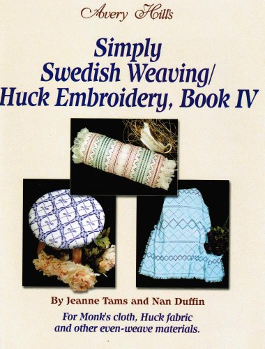Simply Swedish Weaving/Huck Embroidery, Book 4: Tams, Jeanne, Duffin,