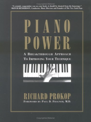 9781929583003: Piano Power, A Breakthrough Approach To Improving Your Technique