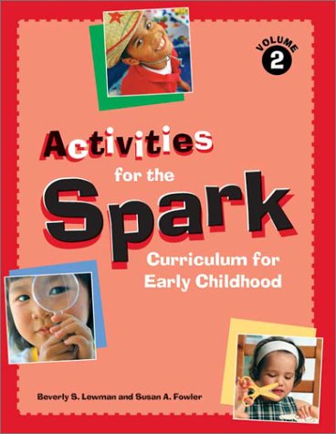 9781929610082: Activities for the Spark Curriculum for Early Childhood