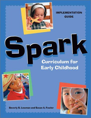 9781929610105: Spark Curriculum for Early Childhood: Implementation Guide