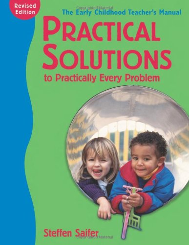 9781929610310: Practical Solutions to Practically Every Problem,: The Early Childhood Teacher's Manual