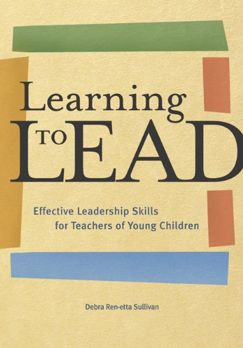 9781929610334: Learning to Lead: Effective Leadership Skills for Teachers of Young Children