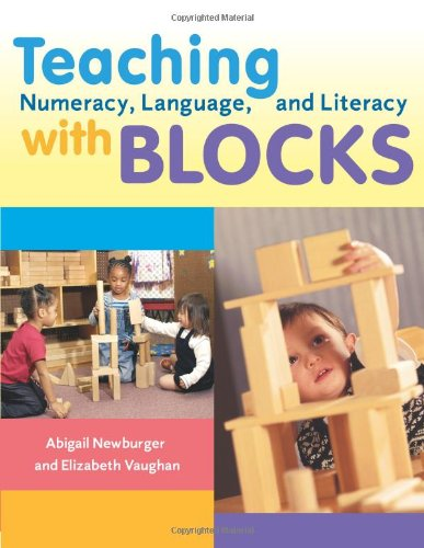 Teaching Numeracy, Language, and Literacy with Blocks (1929610785) by Abigail Newburger; Elizabeth Vaughan