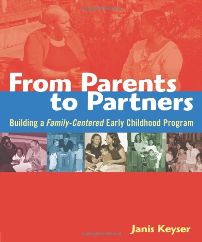 9781929610884: From Parents to Partners: Building a Family-Centered Early Childhood Program