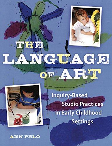 The Language of Art: Inquiry-Based Studio Practices: Pelo, Ann