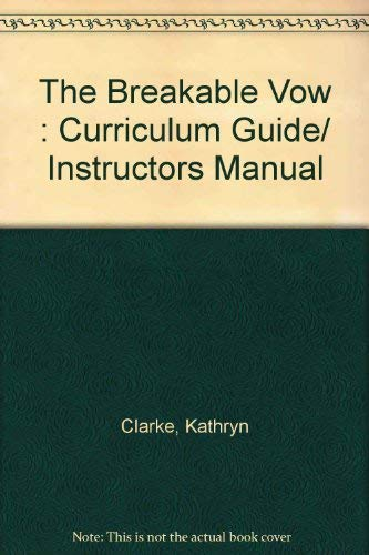 9781929612062: The Breakable Vow : Curriculum Guide/ Instructors Manual