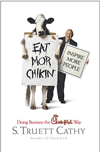 9781929619085: Eat Mor Chikin: Inspire More People: Doing Business the Chick-fil-A Way
