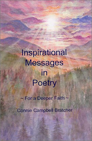 Inspirational Messages in Poetry ~For a Deeper: Connie Campbell Bratcher
