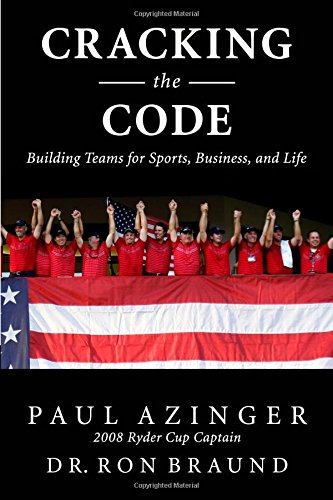 Cracking the Code: The Winning Ryder Cup Strategy: Make It Work for You: Azinger, Paul w/ Ron ...