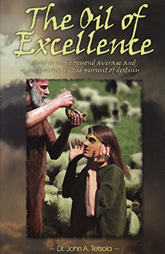 The Oil of Excellence: Dr. John A.