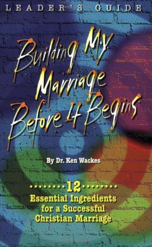 9781929626168: Building My Marriage Before It Begins (Leaders Guide)