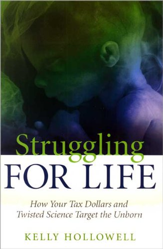 9781929626212: Struggling for Life (How Your Tax Dollars and Twisted Science Target the Unborn)
