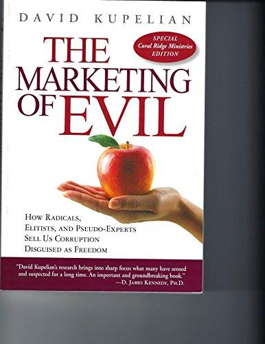 Marketing of Evil Coral Ridge Ministries Edition: David Kupelian
