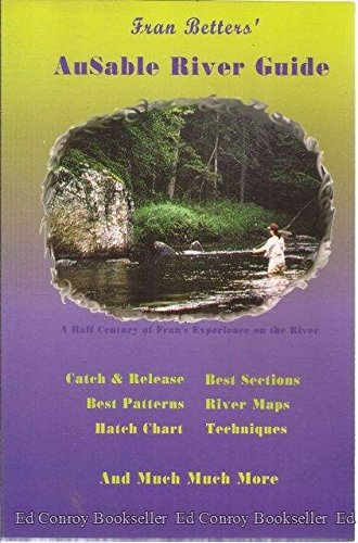 Fran Betters' AuSable River guide (1929627009) by Betters, Francis