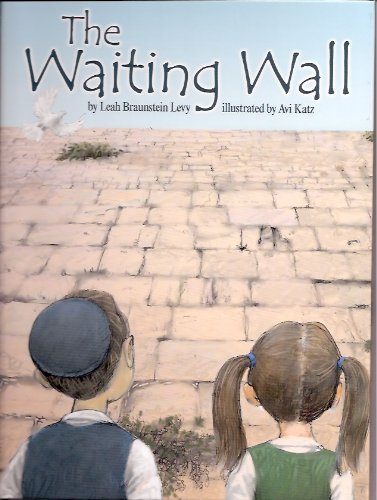 The Waiting Wall: Leah Braunstein Levy
