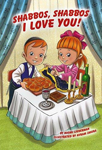 Shabbos Shabbos I Love You: Naomi Lieberman; (Hachai Publishing)