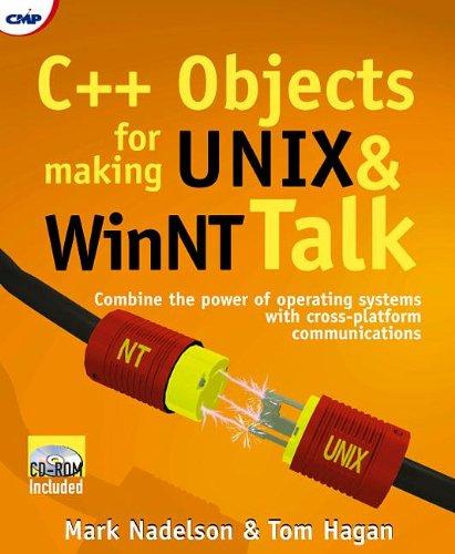 9781929629077: C++ Objects for Making UNIX and WinNT Talk