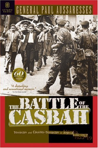9781929631124: The Battle of the Casbah: Terrorism and Counter-terrorism in Algeria, 1955-1957