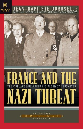 France and the Nazi Threat: The Collapse of French Diplomacy 1932-1939: Jean-Baptiste Duroselle