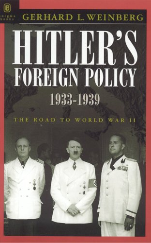 Hitler's Foreign Policy 1933-1939: The Road to World War II: Weinberg, Gerhard L.