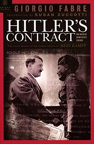 Hitlers Contract How Mussolini Became Hitlers Publisher: Giorgio Fabre