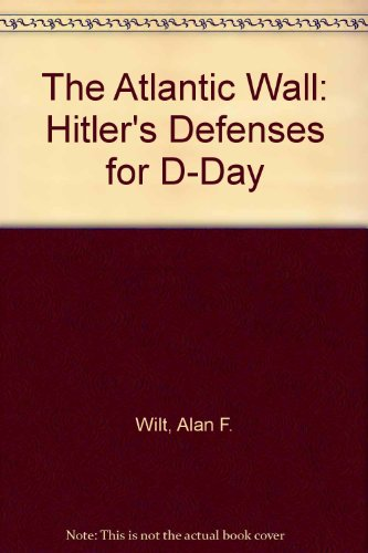 9781929631407: The Atlantic Wall: Hitler's Defenses for D-Day 1941-1944