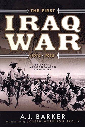9781929631865: The First Iraq War--1914-1918: Britain's Mesopotamian Campaign