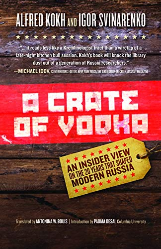 A Crate of Vodka: An Inside View on the 20 Years That Shaped Modern Russia