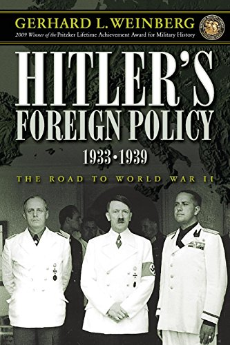 Hitler's Foreign Policy 1933-1939: The Road to World War II (192963191X) by Gerhard L. Weinberg