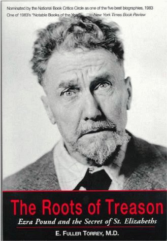 9781929636013: The Roots of Treason: Ezra Pound and the Secret of St. Elizabeths
