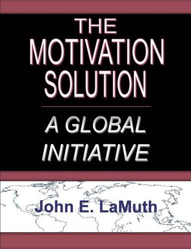 9781929649037: The Motivation Solution: A Global Initiative