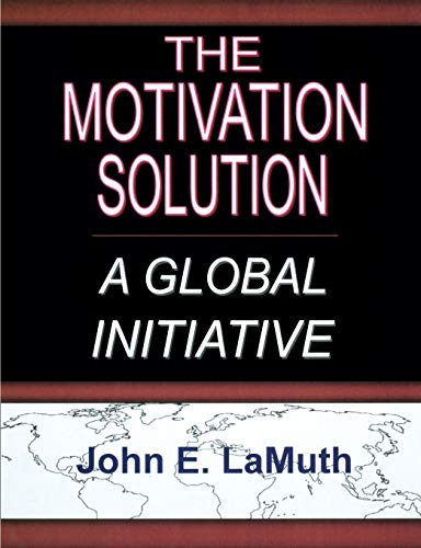 9781929649150: The Motivation Solution: A Global Initiative