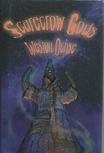 Scarecrow Gods: Ochse, Weston