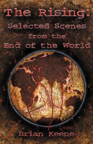 The Rising: Selected Scenes From The End: Keene, Brian