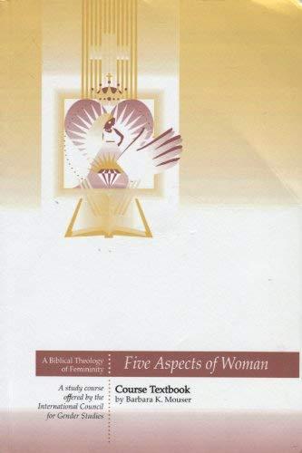 9781929656196: Five Aspects of Woman (a biblical theology of femininity)