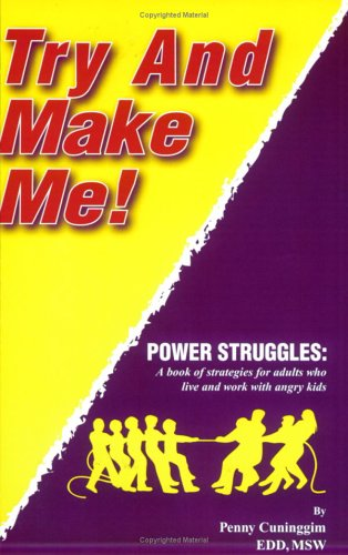 9781929657230: Try and Make Me! Power Struggles: A Book of Strategies for Adults Who Live and Work with Angry Kids