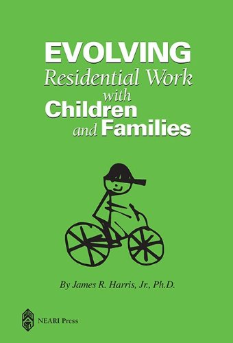 9781929657360: Evolving Residential Work with Children and Families