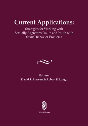 9781929657438: Current Applications:Strategies for Working with Sexually Aggressive Youth and Youth with Sexual Behavior Problems