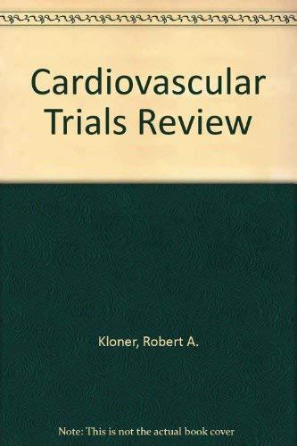 Cardiovascular Trials Review: Robert A. Kloner