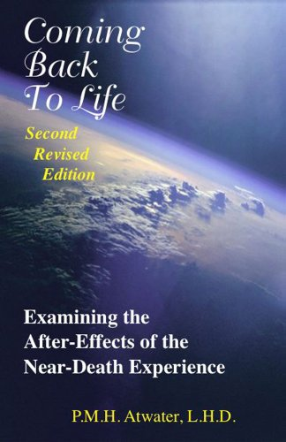 9781929661305: Coming Back To Life: Examining the After-Effects of the Near-Death Experience