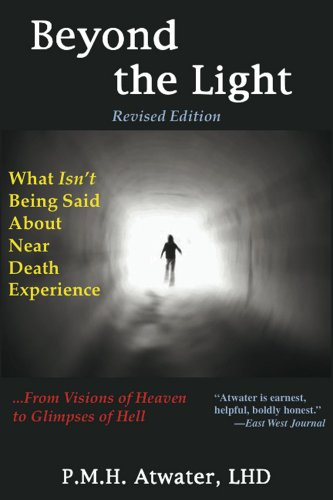 9781929661336: Beyond the Light: What Isn't Being Said About Near Death Experience: from Visions of Heaven to Glimpses of Hell